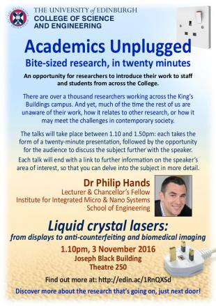 Academics Unplugged flyer, Dr Philip Hands, Liquid Crystal Lasers